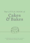 The Little Book of Cakes and Bakes : recipes and stories from the kitchens of some of the nation's best bakers and cake-makers - Book