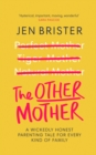 The Other Mother : A wickedly honest parenting tale for every kind of family - Book