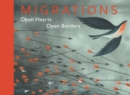 Migrations : Open Hearts, Open Borders - Book