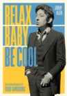 Relax Baby Be Cool : The Artistry And Audacity Of Serge Gainsbourg - Book