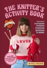 The Knitter's Activity Book : Patterns, stories, puzzles, quizzes & more - Book
