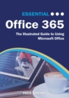 Essential Office 365 Third Edition : The Illustrated Guide to Using Microsoft Office - eBook