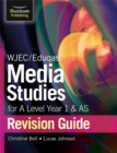 WJEC/Eduqas Media Studies for A Level AS and Year 1 Revision Guide - Book