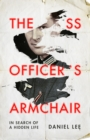 The SS Officer's Armchair : In Search of a Hidden Life - Book
