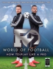 F2 World of Football : How to Play Like a Pro (Skills Book 1) - eBook