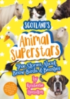Scotland's Animal Superstars : True Stories About Braw Birds and Beasties - Book