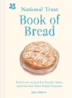 National Trust Book of Bread : Delicious recipes for breads, buns, pastries and other baked beauties - Book