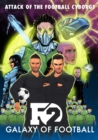 F2: Galaxy of Football : Attack of the Football Cyborgs (THE FOOTBALL BOOK OF THE YEAR!) - Book