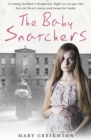 The Baby Snatchers : A young mother's desperate fight to escape the Sacred Heart nuns and keep her baby - Book