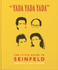 Yada Yada Yada: The Little Guide to Seinfeld : The book about the show about nothing - Book