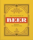 The Little Book of Beer : Probably the best beer book in the world - Book