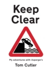 Keep Clear : my adventures with Asperger's - Book