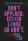 Don't applaud. Either laugh or don't. (At the Comedy Cellar.) - Book