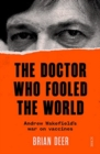 The Doctor Who Fooled the World : Andrew Wakefield's war on vaccines - Book