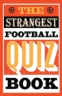 The Strangest Football Quiz Book - Book