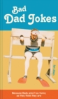 Bad Dad Jokes : Because Dads aren't as funny as they think they are - Book