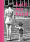 Hold My Hand : Wise words for mothers and daughters everywhere - Book