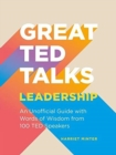 Great TED Talks: Leadership : An unofficial guide with words of wisdom from 100 TED speakers - Book