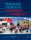Tracking Tourists : Movement and Mobility - Book