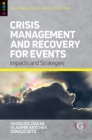 Crisis Management and Recovery for Events : Impacts and Strategies - Book