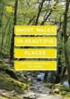 Short Walks in Beautiful Places : 100 Great British Routes - Book