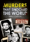 Murders That Shocked the World - 70s - Book