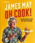 Oh Cook! : 60 easy recipes that any idiot can make - Book