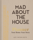 Mad About the House Planner : Your Home, Your Story - Book