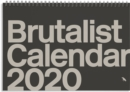 Brutalist Calendar 2020 : Limited edition monthly calendar celebrating Brutalist architecture - Book