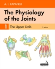 The Physiology of the Joints - Volume 1 : The Upper Limb - Book