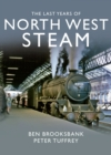 The Last Years Of North West Steam - Book