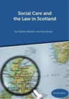 Social Care and the Law in Scotland - 11th Edition September 2018 - Book