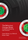The Behaviour Change Wheel : A Guide To Designing Interventions - Book