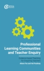 Professional Learning Communities and Teacher Enquiry - Book