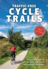 Traffic-Free Cycle Trails : The essential guide to over 400 traffic-free cycling trails around Great Britain - Book