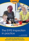The EYFS Inspection in practice : Your step by step guide to the Education Inspection Framework - Book