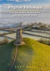 Pilgrim Pathways: 1-2 day walks on Britain's Ancient Sacred Ways - Book