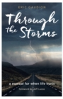 Through the Storms : A manual for when life hurts - Book