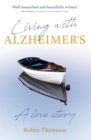 Living with Alzheimer's : A love story - Book