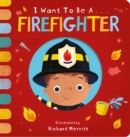 I Want to be a Firefighter - Book