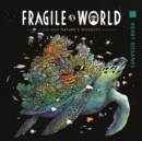 Fragile World : Colour Nature's Wonders - Book