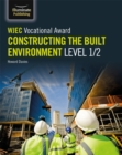 WJEC Vocational Award Constructing the Built Environment Level 1/2 - Book