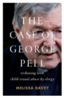 The Case of George Pell : reckoning with child sexual abuse by clergy - Book
