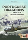 Portuguese Dragoons, 1966-1974 : The Return to Horseback - Book