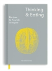 Thinking and Eating : Recipes to Nourish and Inspire - Book