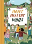 Happy, Healthy Minds : A Children's Guide to Emotional Wellbeing - Book
