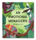 An Emotional Menagerie : Feelings from A-Z - Book
