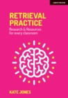 Retrieval Practice : Research & Resources for every classroom - Book