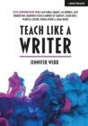 Teach Like A Writer : Expert tips on teaching students to write in different forms - Book