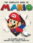 The The Complete Book of Mario : The Ultimate Guide to Gaming's most iconic character - Book